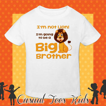 Pregnancy Announcement Tshirt - I'm Not Lion I'm Going to be a Big Brother Toddler Tee or Baby Bodysuit