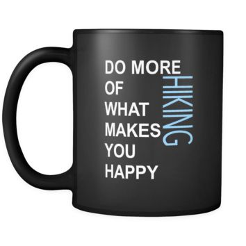 Hiking Cup- Do more of what makes you happy Hiking Hobby Gift, 11 oz Black Mug