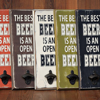 The Best Beer is an Open Beer - distressed home decor, wall art, man cave, bar, beer, painted wood sign