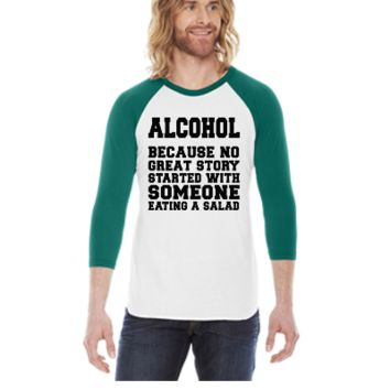 Alcohol, Because No Great Story Starte 5 -  3/4 Sleeve Raglan Shirt
