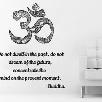 Wall Decal Quote Lotus Flower Yoga Buddha Do not dwell in the past do Decor C388