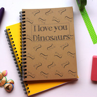 I love you dinosaurs - 5 x 7 journal