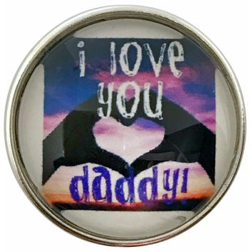 I Love You Daddy Snap 20mm for Snap Jewelry