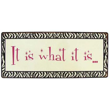 It is What it is Tin Sign | Hobby Lobby