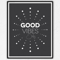 GOOD VIBES only poster, black & white Quote, Typography Motivational Minimal print, Inspirational quote print, calming, yoga studio art.