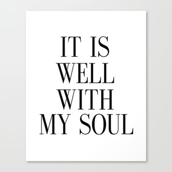 PRINTABLE ART, It Is Well With My Soul, Inspirational Quote,Bible Verse Wall Art Canvas Print by NathanMooreDesigns