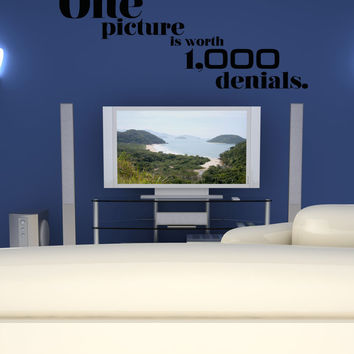 Vinyl Wall Decal Sticker Picture Denials Quote #5178