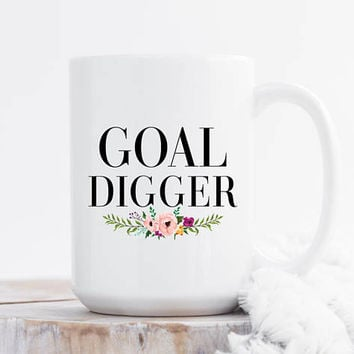 Coffee Mug, ceramic mug, 11 oz or 15 oz mug, Cute Mug, Gift For Her, Floral Motivational Quote, Office Mug, Boss Gift Under 20 - Goal Digger