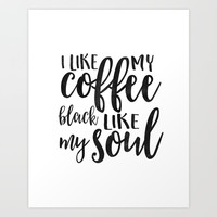BUT FIRST COFFEE, I Like My Coffee Black Like My Soul,Funny Kitchen Decor,Kitchen Sign,Kitchen Wall Art Print by TypoHouse