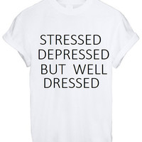 Stressed Depressed But Well Dressed Shirt