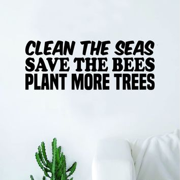 Clean Seas Save Bees Plant Trees Decal Sticker Wall Vinyl Art Wall Bedroom Room Decor Motivational Inspirational Teen Environment Health Nature Earth Ocean