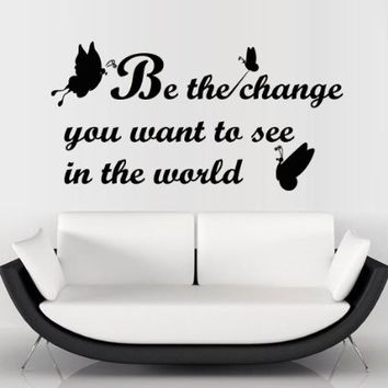 Wall Decal Decor Decals Sticker Art Butterfly Insect Words Inscription Statement Quote Be the Change You Want to See in the World (M1209)