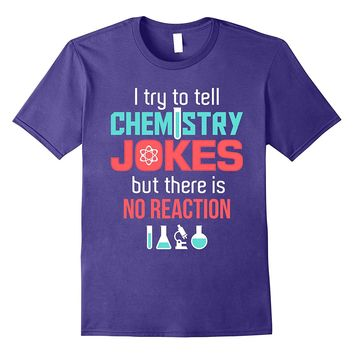 Chemistry Jokes Funny March Science Teacher Geek T-shirt