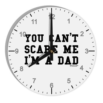 "You Can't Scare Me - I'm a Dad 8"" Round Wall Clock with Numbers"