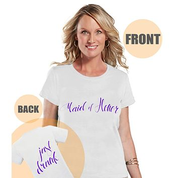 Just Drunk Shirt - Maid of Honor Shirt - Purple Wedding T-shirt - Bachelorette Top - Custom Women's Shirt - Bridal Party Outfit