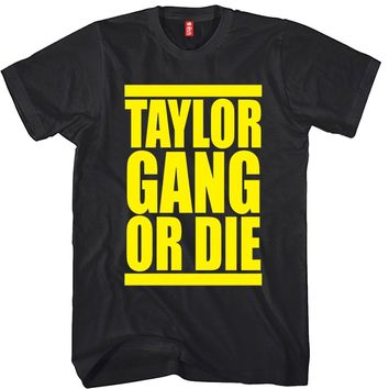 Taylor Gang Or Die Unisex T-shirt Funny and Music