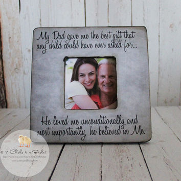 Dad Picture Frame, Shabby Chic Frame, Fathers Day Gift, Personalized Frame, My Dad Gave Me The Best Gift...