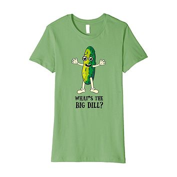What's the Big Dill (Pun) Funny Graphic T-Shirt