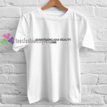 Everything Beauty t shirt gift tees unisex adult cool tee shirts buy cheap