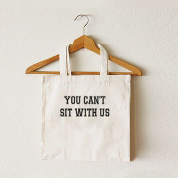 You can't sit with us - Tote bag - Canvas bag - Shopping - Ipad bag - Macbook bag - TOT-008