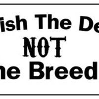 Punish the deed - not the breed bumper sticker
