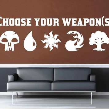 Choose Your Weapons - Gamer Décor - Wall Decal$8.95