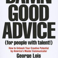 Damn Good Advice (for People with Talent!): How to Unleash Your Creative Potential | IndieBound.org