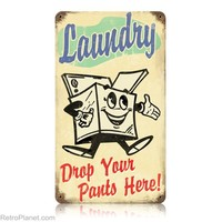 Laundry: Drop Your Pants Here! Metal Sign from RetroPlanet.com