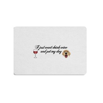 I Just Want To Drink Wine And Pet My Dog Placemat by TooLoud
