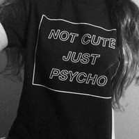 NOT CUTE JT PSYCHO T-Shirt Women t shirt Summer Graphic Outerwear
