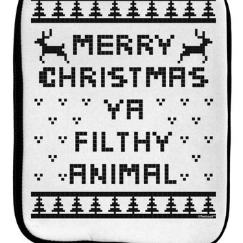 Merry Christmas Ya Filthy Animal Christmas Sweater 9 x 11.5 Tablet  Sleeve