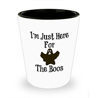I'm Just Here For The Boos Novelty Shot Glass For Halloween Gifts Collectibles