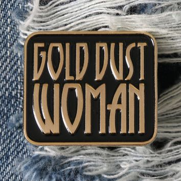GOLD DUST WOMAN ENAMEL PIN