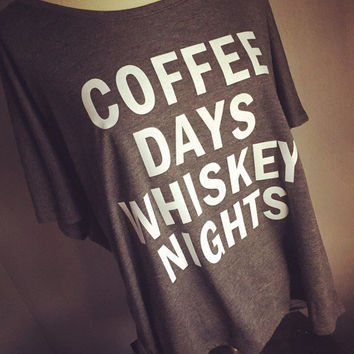 Coffee Days Whiskey Nights loose fit flowy tee tshirt