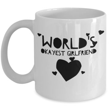 Girlfriend Birthday - Birthday Mug For Her - Coffee Couples Cup - Cute Engagement Gift - Girlfriend Future Husband Couple Cup - White Ceramic 11 oz Vday Jar Cup For Hot Milk & Cookies - World's Okayest GF Mug Funny Sayings