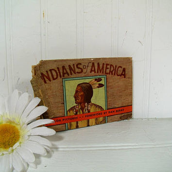 Indians of America – by Lillian Davids Fazzini with Foreword by Dan Beard – 94 Color Pictures No. 732 - Possible First Edition 1935 Whitman