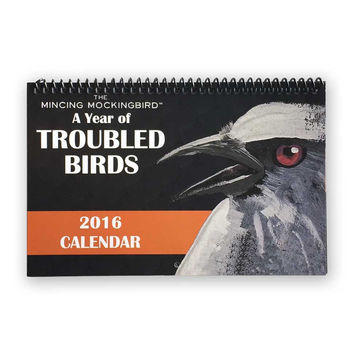 Mincing Mockingbird 2016 Year of Troubled Birds Calendar