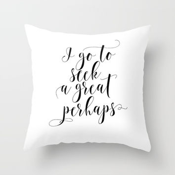 LOOKING FOR ALASKA,I Go To Seek A Great Perhaps,Printable Quotes,Book Throw Pillow by NikolaJovanovic