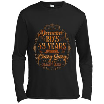 December 1975  43 Years Being Classy Sassy Smart Assy Long Sleeve Moisture Absorbing Shirt