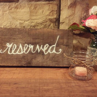 Wedding Signs/Reserved Sign/Wood Wedding Signs/Rustic Wedding Decor/Wedding Chair Signs/Rustic Wedding Chair Signs/Shabby Chic Signs