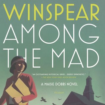 Among the Mad Maisie Dobbs Reprint