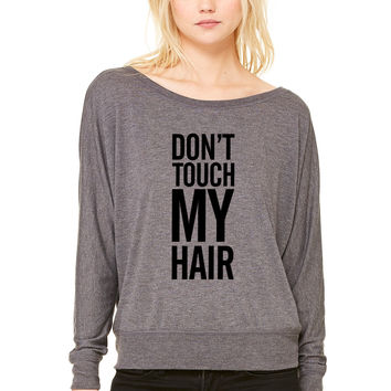 Don't touch my hair WOMEN'S FLOWY LONG SLEEVE OFF SHOULDER TEE