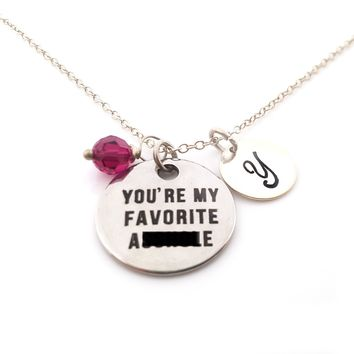 You're My Favorite A**hole Personalized Necklace