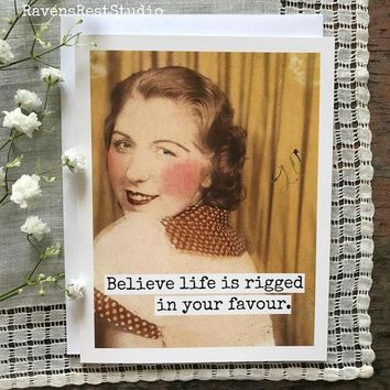 Believe Life Is Rigged In Your Favour Funny Vintage Style Mothers Day Card Card For Her FREE SHIPPING