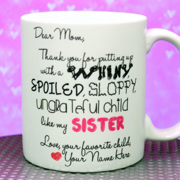 Dear Mom Thank You For Putting Up With My Sister Mug Custom Funny Mothers Day Gift Cup