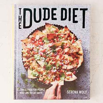 The Dude Diet By Serena Wolf - Urban Outfitters