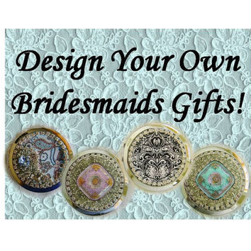 Design your own Glampact or Bridesmaids Gifts