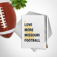 I Love You More Than Missouri Loves Football greeting card