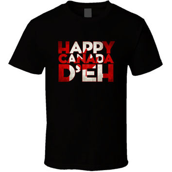 Happy Canada D'eh - Canada Day T-shirt