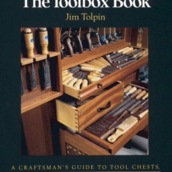 The Toolbox Book: A Craftsman's Guide to Tool Chests, Cabinets (Craftsman's Guide to): The Toolbox Book